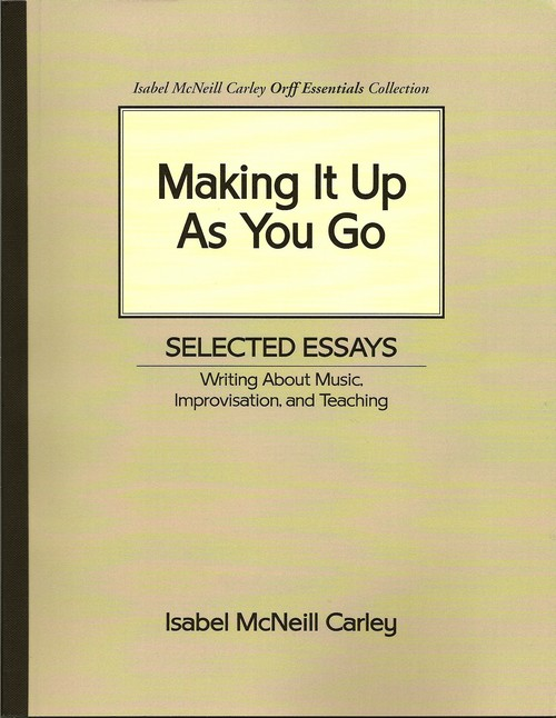 Making It Up As You Go<BR>Isabel McNeill Carley