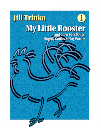 My Little Rooster<br><font size=3><a href=http://www.madrobinmusic.com/shop/category.asp?catid=136>Jill Trinka</a></font>