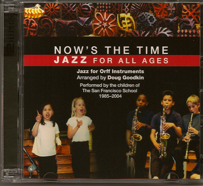 Now's the Time double-CD<BR> <FONT SIZE=3><A href=http://www.madrobinmusic.com/shop/category.asp?catid=112>Doug Goodkin</A></font>