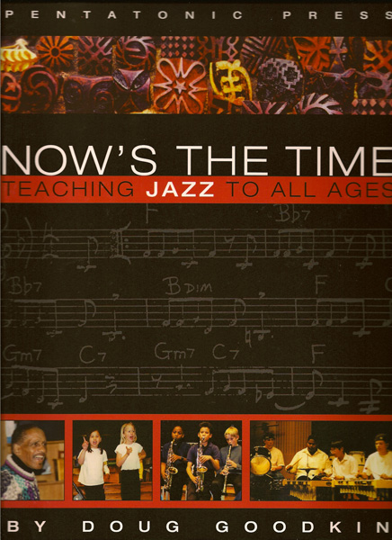 Now's the Time<BR><FONT SIZE=3><A href=http://www.madrobinmusic.com/shop/category.asp?catid=112>Doug Goodkin</A></font>