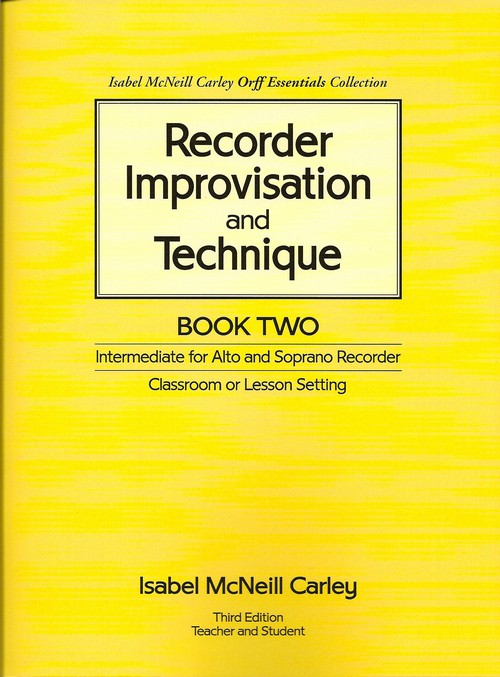 Recorder Improvisation and Technique, Book 2 <BR> Isabel McNeill Carley
