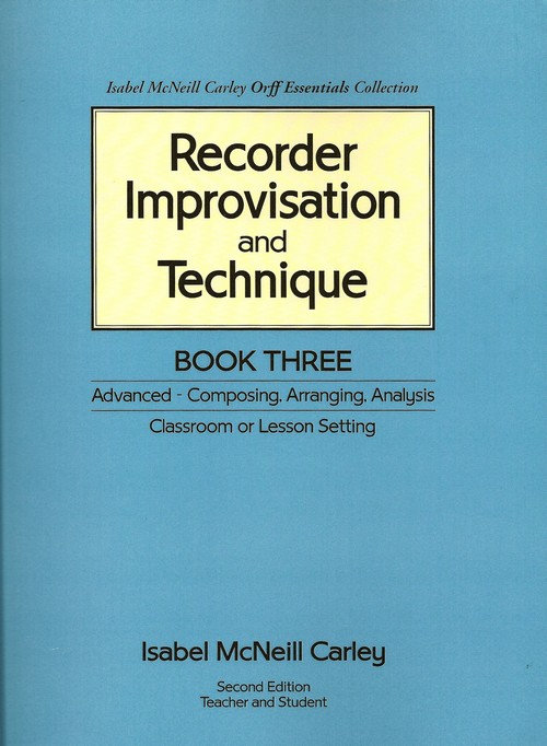 Recorder Improvisation and Technique, Book 3 <BR> Isabel McNeill Carley