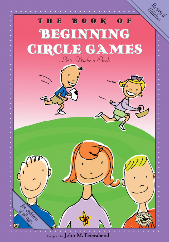<!-- 1 -->The Book of Beginning Circle Games, revised edition<br>Compiled by John Feierabend