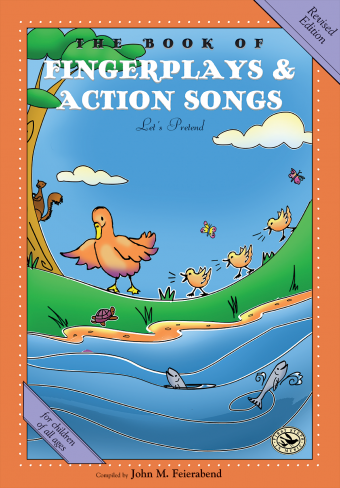 <!-- 1 -->The Book of Fingerplays and Action Songs, revised edition<br>Compiled by John Feierabend