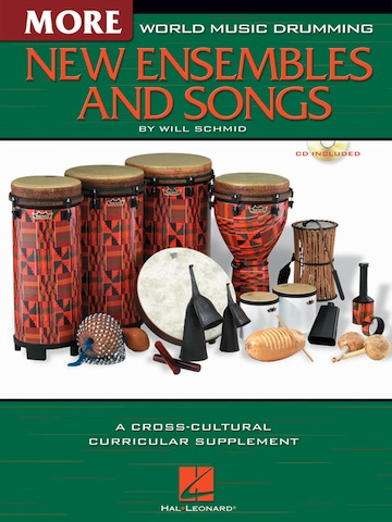 World Music Drumming: More New Ensembles and Songs<br>Will Schmid