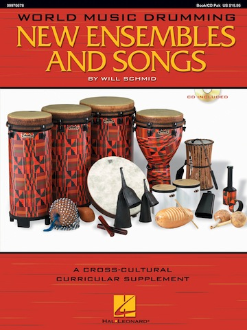 World Music Drumming:  New Ensembles and Songs<br>Will Schmid
