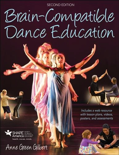 <!-- 1 -->Brain-Compatible Dance Education 2nd Edition With Web Resources<br>Anne Green Gilbert