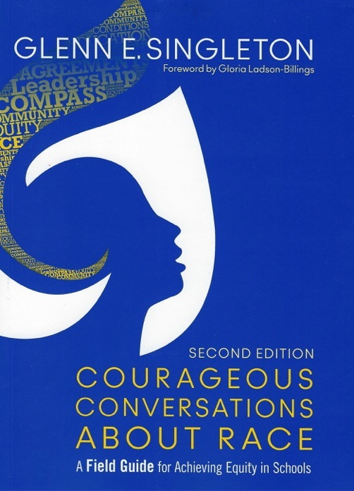 <!-- 1 -->Courageous Conversations About Race: A Field Guide for Achieving Equity in Schools, 2nd Edition<br>Glenn E. Singleton