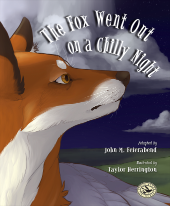 <!-- 1 -->The Fox Went Out on a Chilly Night<br>Adapted by John M. Feierabend