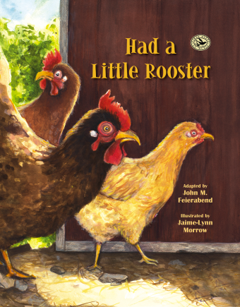 <!-- 1 -->Had a Little Rooster<br>Adapted by John Feierabend