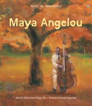 Poetry for Young People:<br>Maya Angelou