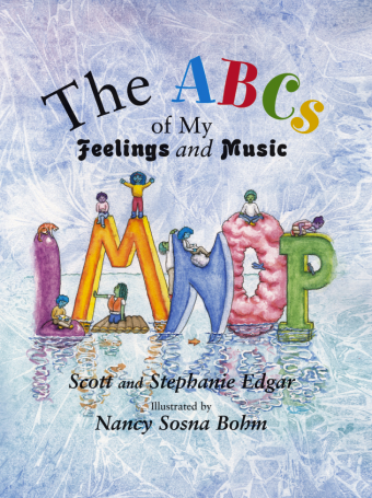 <!-- 1 -->The ABCs of My Feelings and Music<br>Scott N. Edgar and Stephanie Edgar