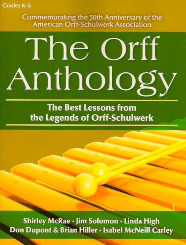 The Orff Anthology: The Best Lessons from the Legends of Orff Schulwerk